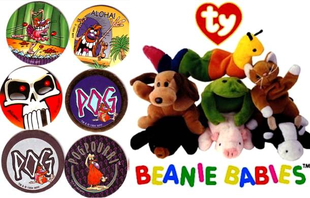 You Have Your Own Collection of Beanie Babies and Pogs