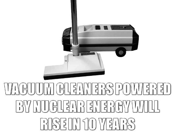 Vacuum Cleaners on Nuclear Energy