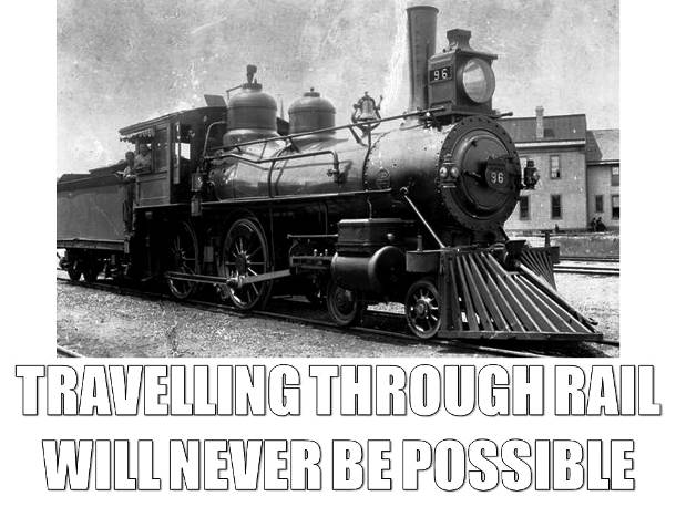 Rail Travel is Impossible