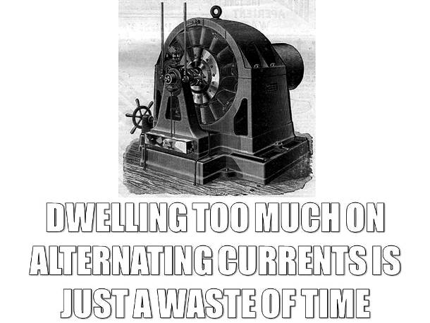 Alternate Current is Useless