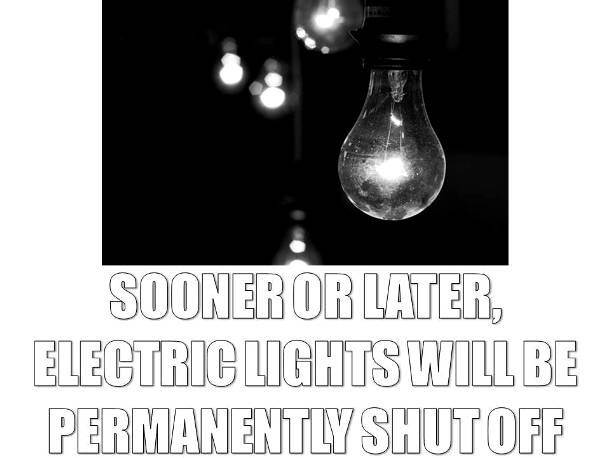 Electric Lights Will Be Gone for Good