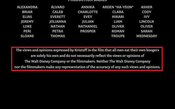 Although this isn't exactly a secret, one would have to be quite observant to notice it: at the end of the credits for Frozen, Disney issued a statement concerning Kristoff's belief that all men eat their own boogers. Not true, Kristoff.