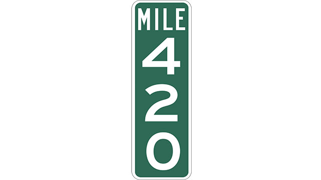 Mile marker 420 on Interstate 70 was replaced by officials in Colorado with a mile marker reading 419.99. This was done because the 420 mile marker was stolen so often