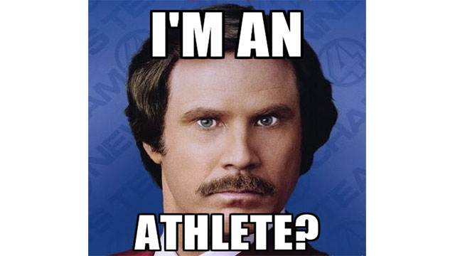 That you're never going to be a professional athlete