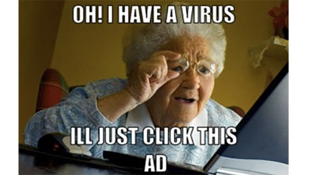 Microsoft would never call you to tell you your computer has a virus. Make sure your grandma knows this.