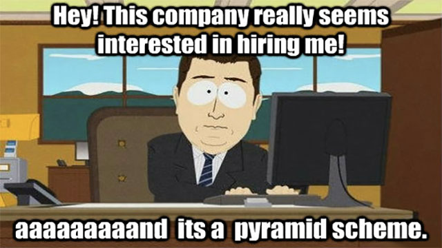 Watch out for pyramid schemes