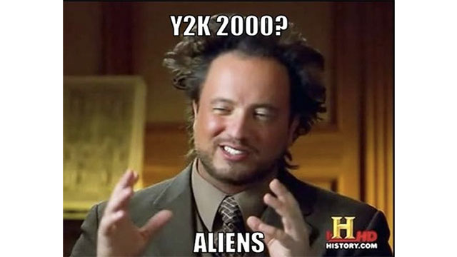 Y2K would end the world and planes would fall from the sky